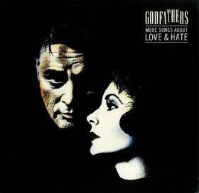 THE GODFATHERS - More songs about love & hate