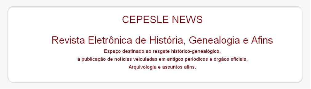 CEPESLE NEWS - Revista Eletrônica de História, Genealogia e Afins