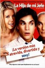 La Hija De Mi Jefe (2003) [Latino]