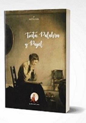 """Antología Literaria """"Tinta, Palabra y Papel"""" 2017"""