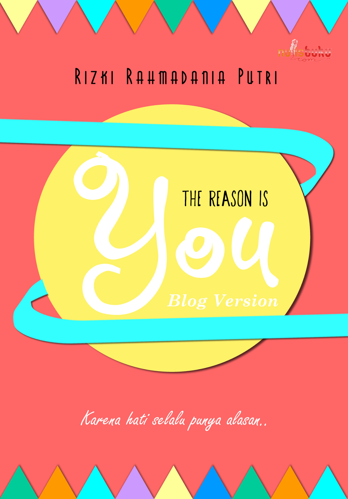 THE REASON IS YOU: BLOG VERSION NOVEL IS NOW AVAILABLE