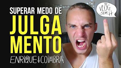 Enrique Coimbra - SUPERAR MEDO DE JULGAMENTO
