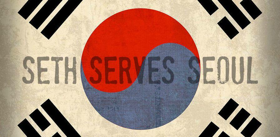 Seth Serves Seoul