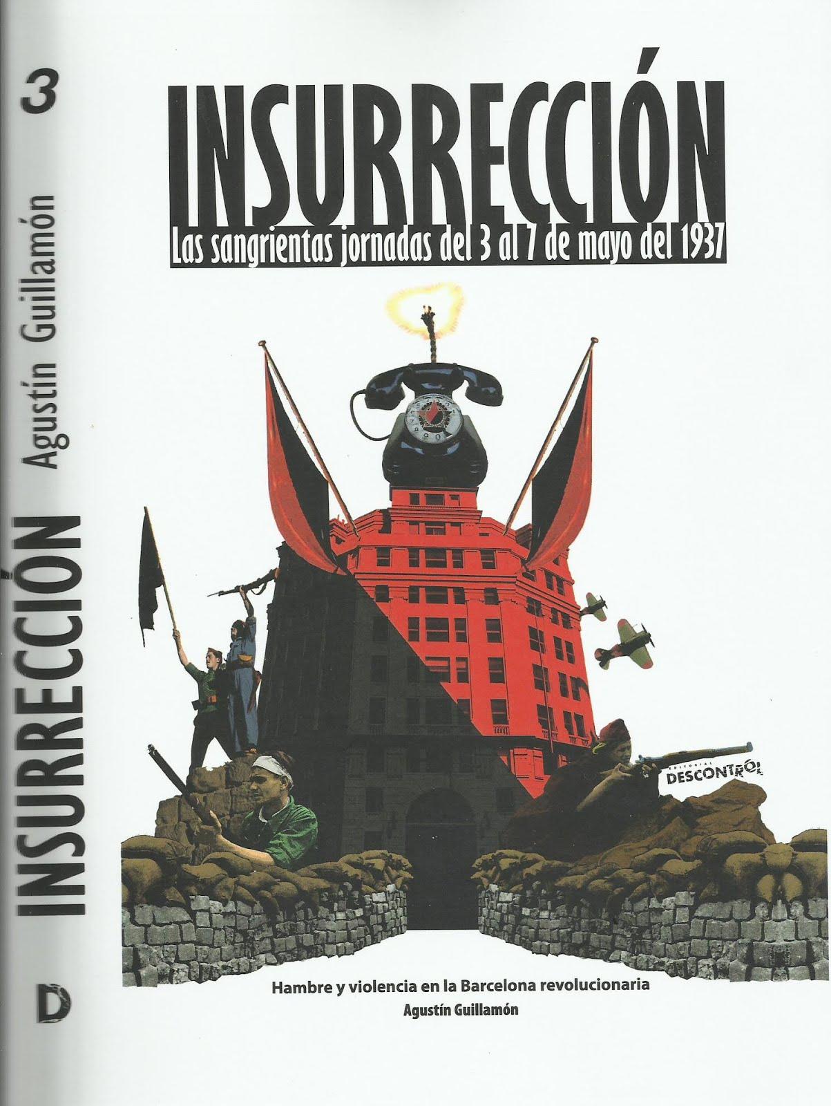 """'Insurrección. Las sangrientas jornadas del 3 al 7 de mayo de 1937"""". Nou llibre d'Agustí Guillamón."""
