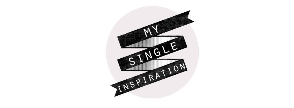 My single inspiration