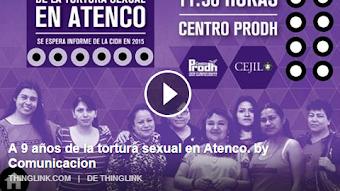 A 9 años de la tortura sexual en Atenco.