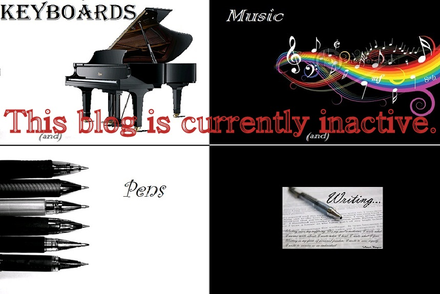 Keyboards and Pens, Music and Writing...