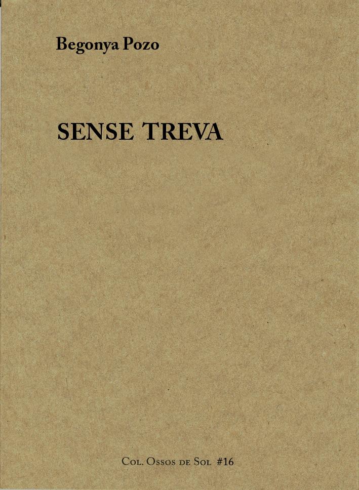 SENSE TREVA (AdiA Edicions, Calonge, 2016)