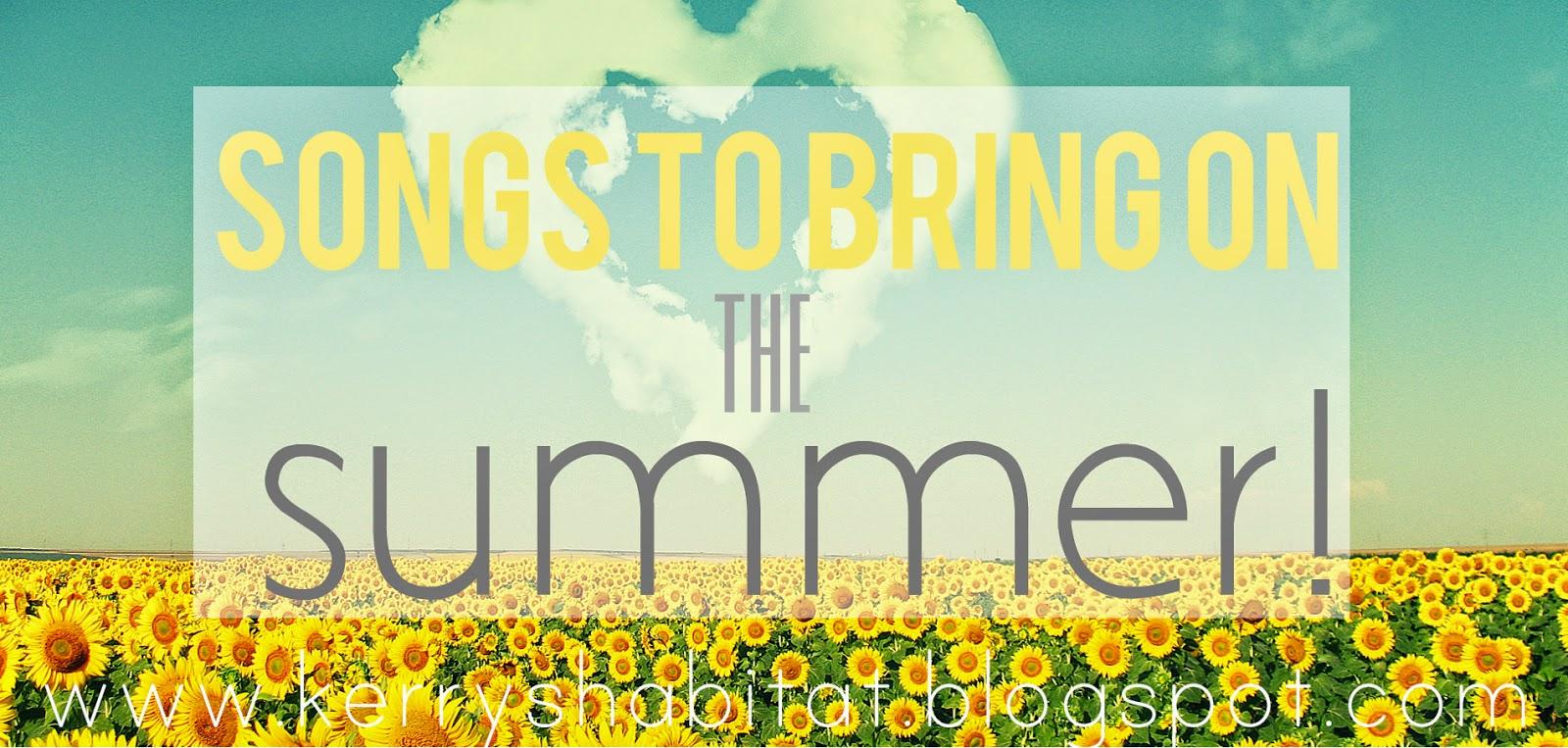 http://kerryshabitat.blogspot.co.uk/2014/03/songs-to-bring-on-summer.html
