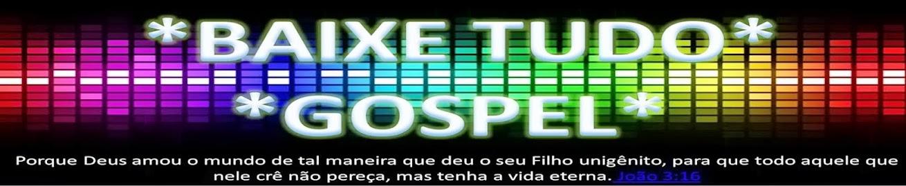 baixe tudo gospel