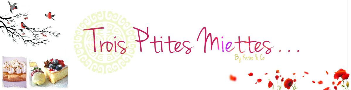 Trois P'tites Miettes . . .