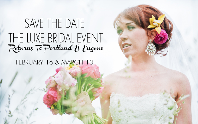Portland & Eugene's Couture Bridal Event of the Year! Celebrating the Style-savvy Bride!
