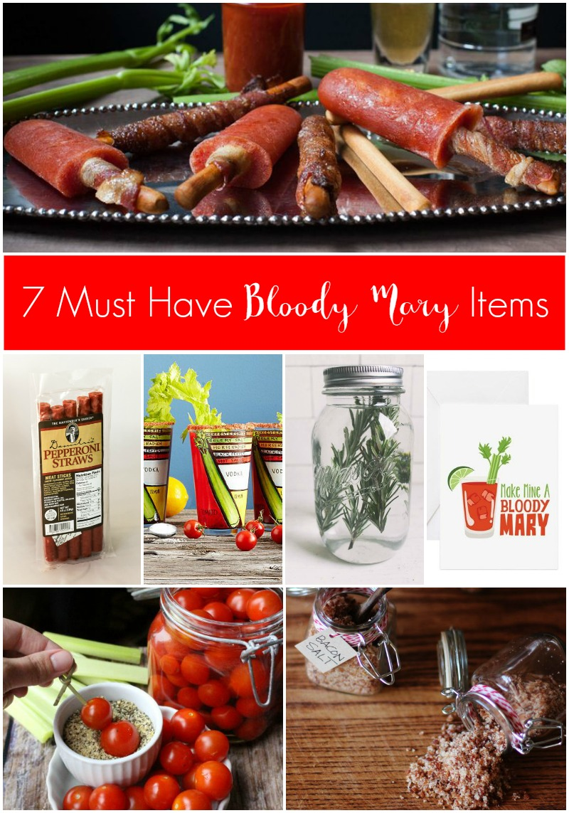 7 Must Have Bloody Mary Items