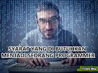 Syarat Yang Dibutuhkan Untuk Menjadi Seorang Programmer