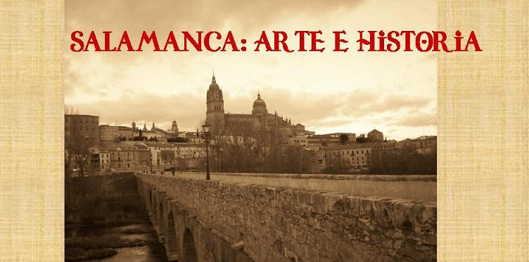 Salamanca: Arte e Historia