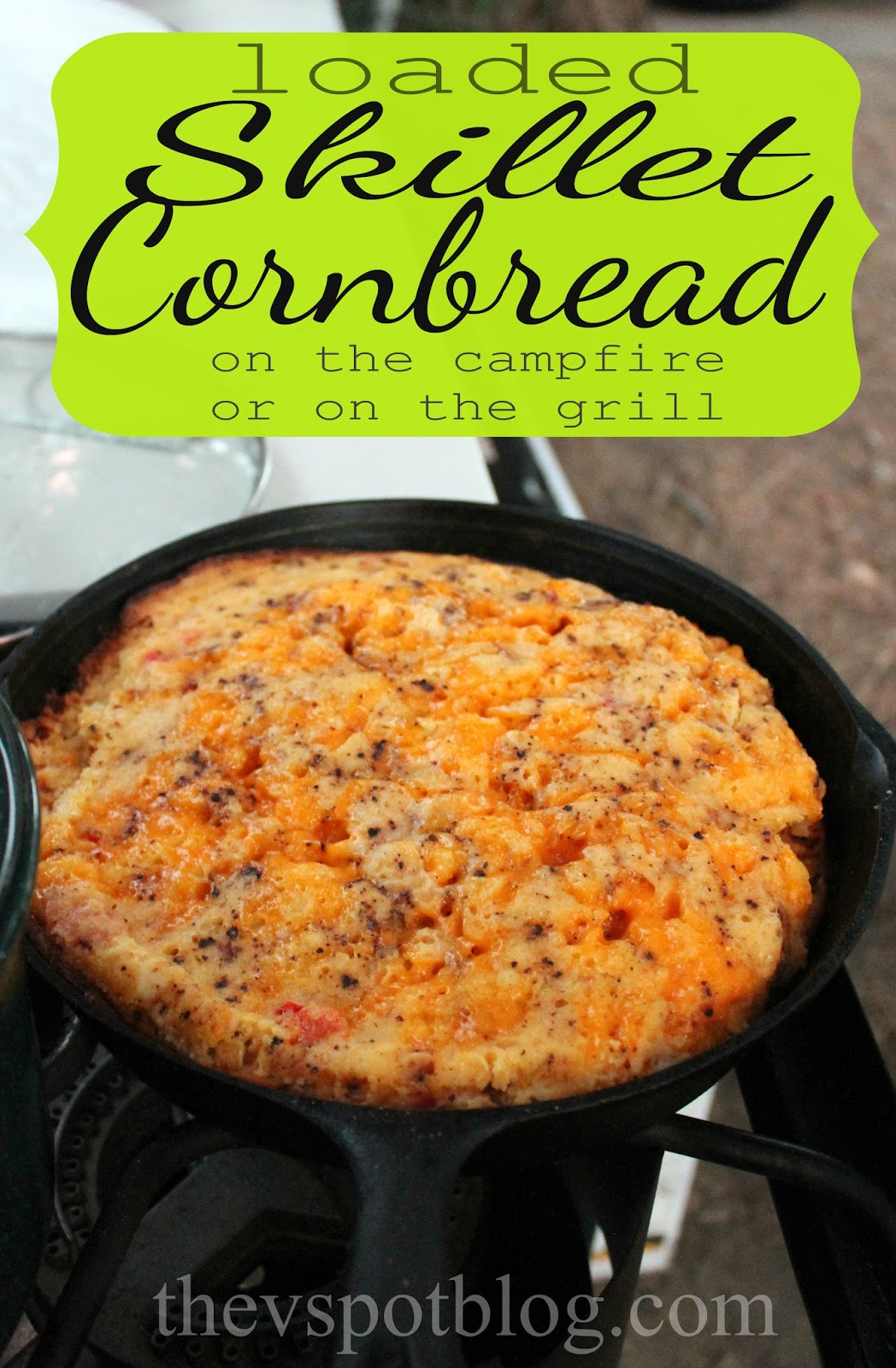 Loaded Skillet Cornbread (for the campfire or the grill ...