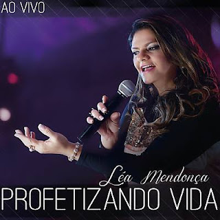 Download – Léa Mendonça – Profetizando Vida – 2013