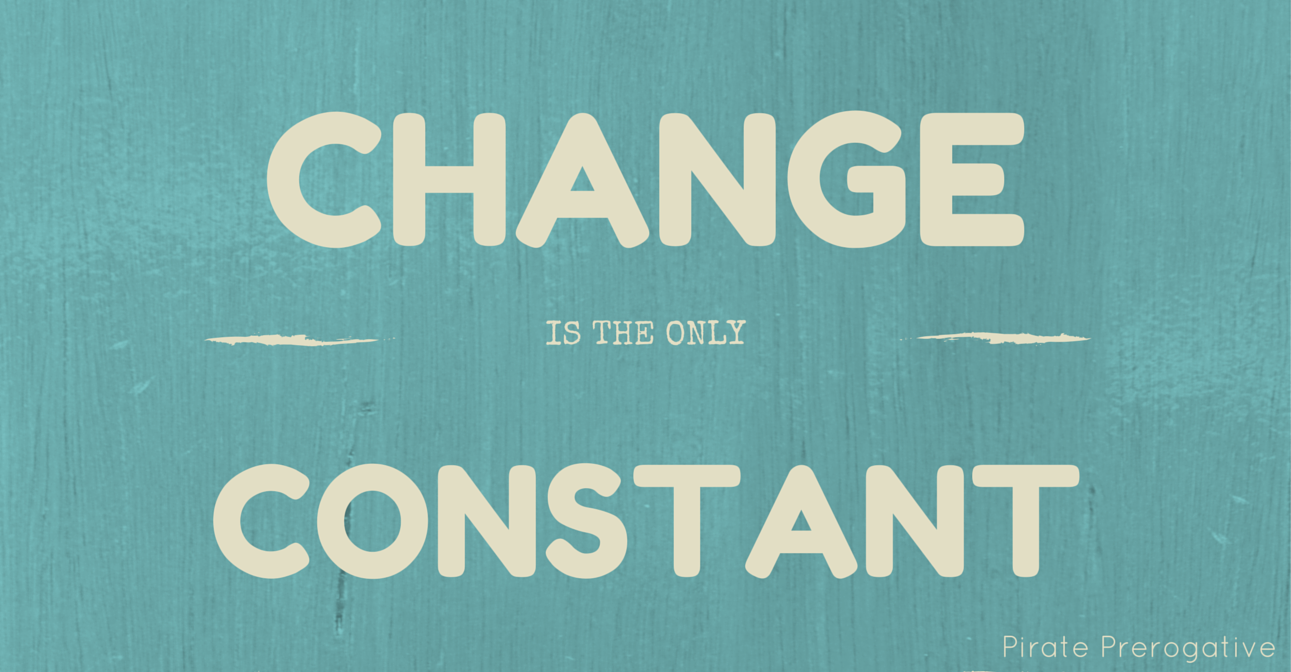 Change is the Only Constant- Why fear it?