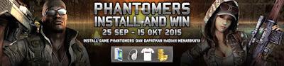 Ikuti Event Phantomers Install and Win dan raih hadiahnya