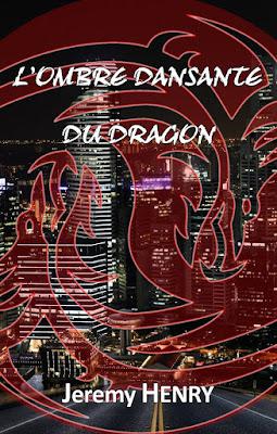 L'Ombre dansante du Dragon - Jérémy Henry