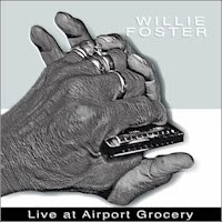 Willie Foster - Live At Airport Grocery