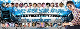 Tere+Jaisa+Yaar+Kahan+Special+Friendship+Mix-Dj+HaRi+2015