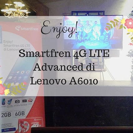 Enjoy! Smartfren 4G LTE Advanced di Lenovo A6010