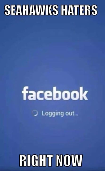 #nfl,#seahawks #rightnow #facebook #loggingout.- seahawks haters, facebook logging out... right now