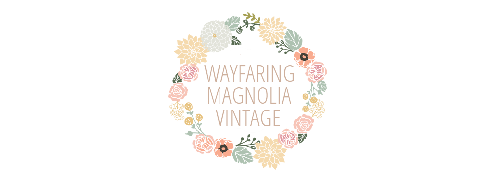 Wayfaring Magnolia Vintage