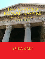 photo of bookcover of The Revived Roman Empire Europe in Bible Prophecy by Erika Grey Sample Chapter 16 the Final World Empire and God's Promise
