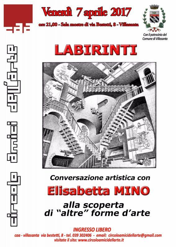 """"""" LABIRINTI """", conversazione artistica venerdì 7 aprile 2017"""
