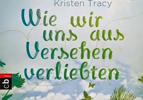 Wie wir uns aus Versehen verliebten - Rezension - Buch Wie wir uns aus Versehen verliebten von Kristen Tracy - Pandastic Books Blog
