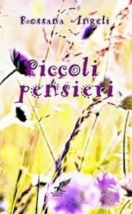 """""""Piccoli pensieri"""" di Rossana Angeli"""