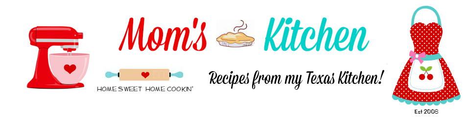Mommy's Kitchen - Recipes From my Texas Kitchen