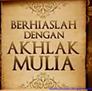 Contoh Teks Pidato Singkat Peranan Akhlak Dalam Islam
