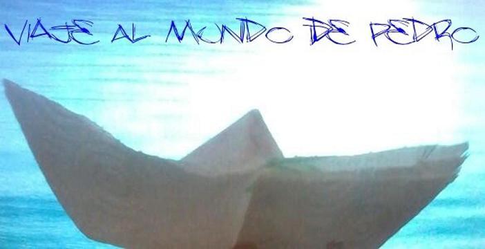Viaje Al Mundo De Pedro...