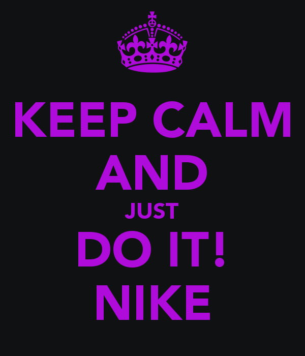 Nike Just Do It Wallpaper Girlskeep Calm And Just Do It Keep Calm lx4sTO3S