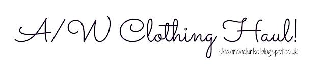 A/W Clothing Haul Shannon Darko