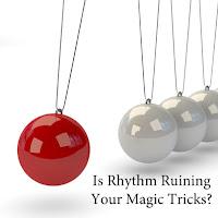 Tempo-Rhythm within a magic tricks routine