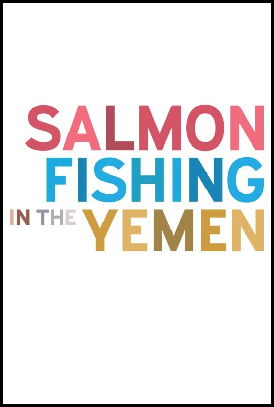 Might of right salmon fishing in the yemen an ok fish story for Salmon fishing in the yemen