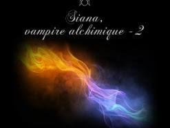 Siana, Vampire Alchimique, tome 2 : Entre deux feux de Frédérique De Keyser