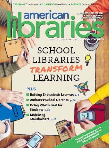 Cover image, American Libraries digital supplement, Sept./Oct. 2014, School Libraries Transform Learning.