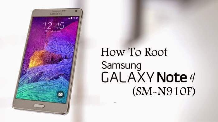 Root Samsung Galaxy Note 4 SM-N910F