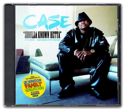 Case Feat. Ghostface Killah - Shoulda Known Betta-(Promo_CDS)-2004