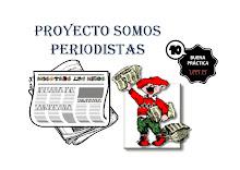"""PROYECTO """"SOMOS PERIODISTAS"""""""