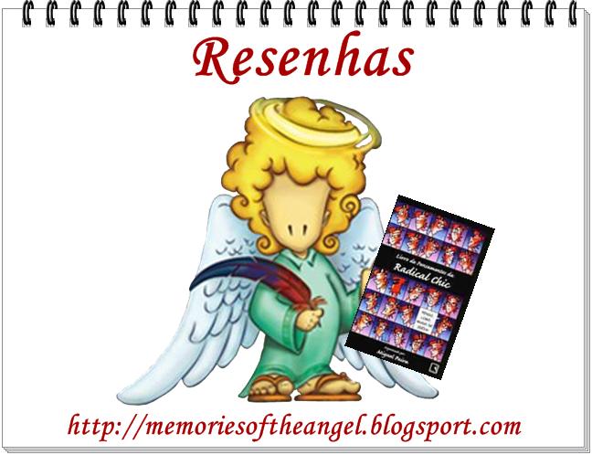 Resenha Livro de Pensamento da Radical Chic - Memories of the Angel