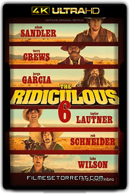 The Ridiculous 6 Torrent Dublado