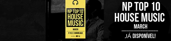 Nacynho Produções - NP Top 10 House Music March 2016