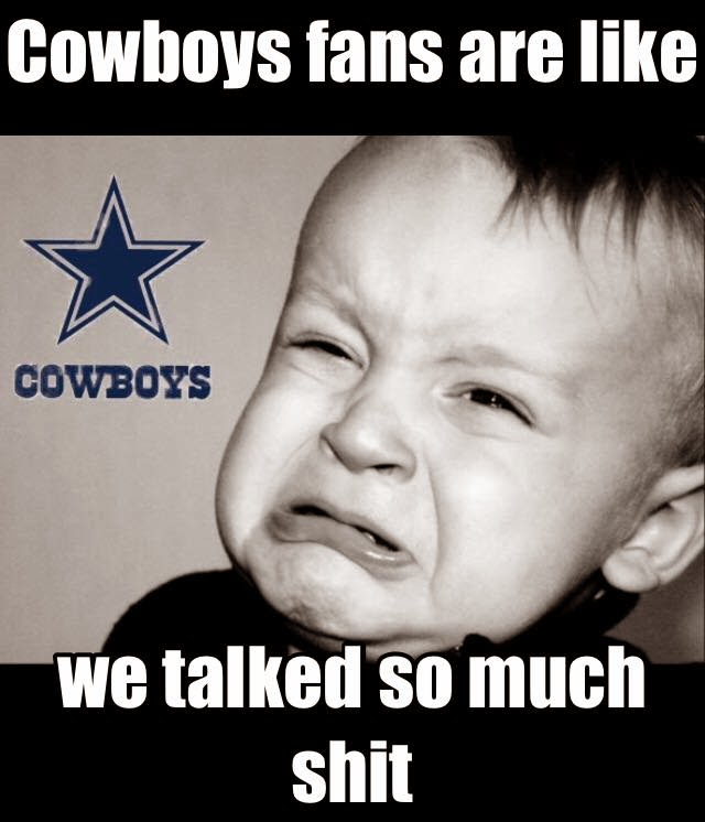 Cowboys Fans are like we talked so much shit