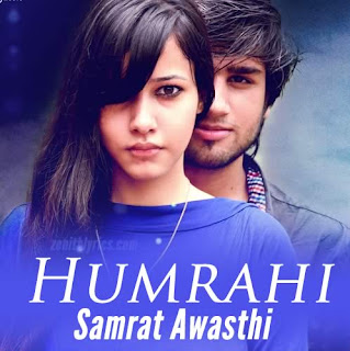Humrahi - Samrat Awasthi
